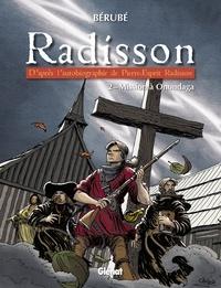 Bérubé - Radisson - Tome 02 - Mission à Onondaga.
