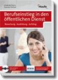 Berufseinstieg in den öffentlichen Dienst - Bewerbung - Ausbildung - Aufstieg.