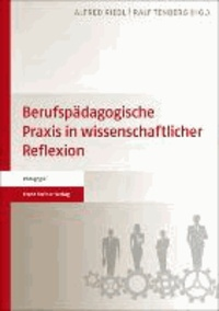 Berufspädagogische Praxis in wissenschaftlicher Reflexion - Jubiläumsband für Andreas Schelten.