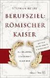 Berufsziel: Römischer Kaiser - Ausbildung - Bewerbung - Karriere.