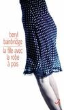 Beryl Bainbridge - La fille avec une robe à pois.