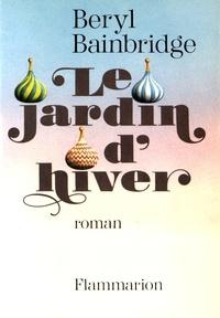 Beryl Bainbridge - Le jardin d'hiver.