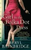Beryl Bainbridge - The Girl In The Polka Dot Dress.