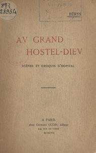 Bérys - Au Grand Hostel-Dieu - Scènes et croquis d'hôpital.