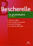 Bescherelle - La Grammaire pour tous.