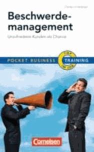 Beschwerdemanagement - Unzufriedene Kunden als Chance.