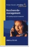 Beschwerdemanagement - Hohe Leistungsfähigkeit durch Kundenkritik. Altenpflege professionell..