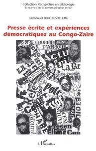 Beshelemu e. Bebe - Presse ecrite et experiences democratiques au congo-zaire.
