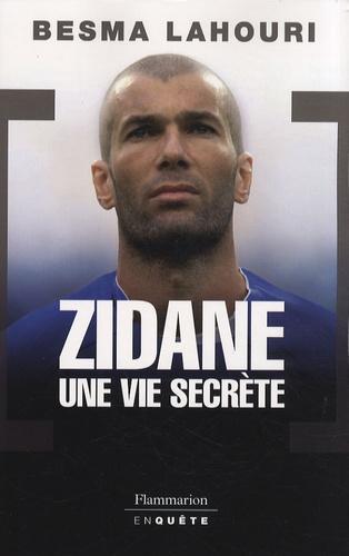 Besma Lahouri - Zidane, une vie secrète.