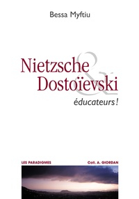 Bessa Myftiu - Nietzsche et Dostoïevski éducateurs.