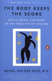 Bessel Van der Kolk - The Body Keeps the Score - Brain, Mind, and Body in the Healing of Trauma.