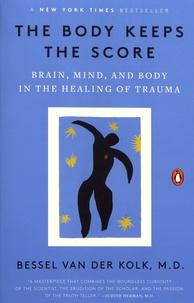 The Body Keeps the Score- Brain, Mind, and Body in the Healing of Trauma - Bessel Van der Kolk | Showmesound.org