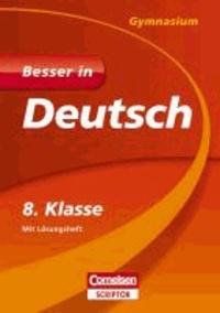 Besser in Deutsch - Gymnasium 8. Klasse.