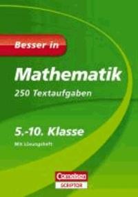 Besser in Mathematik - 250 Textaufgaben 5.-10. Klasse - Für alle Schularten.