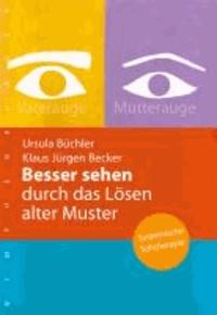 Besser sehen durch das Lösen alter Muster - Systemische Sehtherapie.