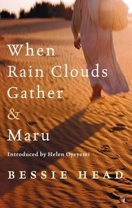 Bessie Head et Helen Oyeyemi - When Rain Clouds Gather And Maru.