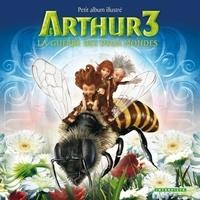 Besson - Arthur 3 - La guerre des deux mondes - Petit album illustré.