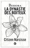 Bessora - La dynastie des boiteux Tome 2 : Citizen Narcisse.