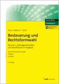 Besteuerung und Rechtsformwahl - Personen-, Kapitalgesellschaften und Mischformen im Vergleich. Steuerbelastungsrechnungen, Aufgaben, Lösungen..