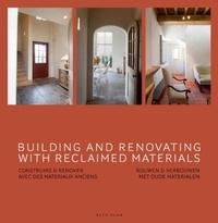 Beta-Plus Editions - Building and renovating with reclaimed materials - Edition anglais-français-hollandais.