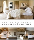 Beta-Plus Editions - Les 100 meilleures chambres à coucher.