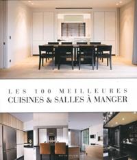 Beta-Plus Editions - Les 100 meilleures cuisines & salles à manger.