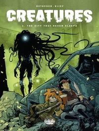 Betbeder et  Djief - Creatures - Volume 1 - The City that Never Sleeps.