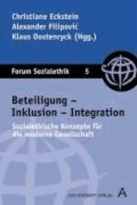 Beteiligung, Inklusion, Integration - Sozialethische Konzepte für die moderne Gesellschaft.