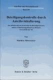 Beteiligungskontrolle durch Anteilsvinkulierung - Zur Effektivität der Kontrolle des Beteiligtenkreises mittels Vinkulierungsklausel am Beispiel von GmbH und AG.
