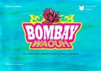 Betend Moriniaux - Bombay Waouh !.