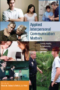 Beth a. Le poire et René m. Dailey - Applied Interpersonal Communication Matters - Family, Health, and Community Relations.