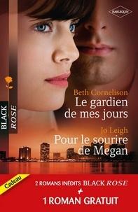 Beth Cornelison et Jo Leigh - Le gardien de mes jours - Pour le sourire de Megan - Prisonnière de l'amour.