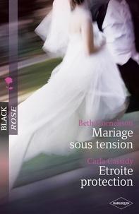 Beth Cornelison et Carla Cassidy - Mariage sous tension - Etroite protection.