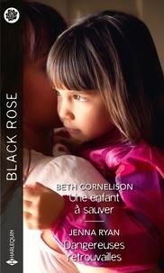 Téléchargements gratuits de livres sur cd Une enfant à sauver ; Dangereuses retrouvailles par Beth Cornelison, Jenna Ryan en francais  9782280440431