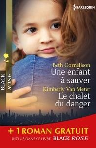Beth Cornelison et Kimberly Van Meter - Une enfant à sauver - Le chalet du danger - Sous haute protection - (promotion).