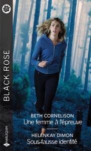 Beth Cornelison et HelenKay Dimon - Une femme à l'épreuve ; Sous fausse identité.