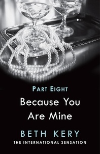 Beth Kery - Because I Am Yours (Because You Are Mine Part Eight) - Because You Are Mine Series #1.