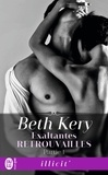 Beth Kery - Exaltantes retrouvailles Tome 1 : .