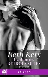 Beth Kery - Exaltantes retrouvailles Tome 2 : .
