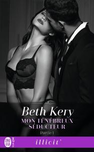 Beth Kery - Mon ténébreux séducteur Tome 1 : .