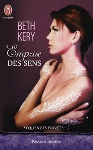 Beth Kery - Séquences privées Tome 2 : Emprise des sens.