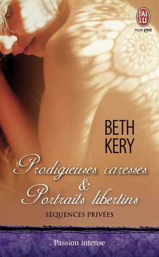 Séquences privées Tome 2 Prodigieuses caresses & portraits libertins