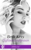 Beth Kery - Sulfureuse compromission Tome 2 : .
