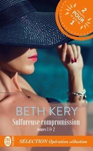 Beth Kery - Sulfureuse compromission Tomes 1 & 2 : Sélection Opération séduction.