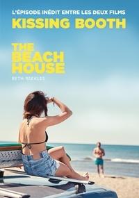 Beth Reekles - The Kissing Booth - The Beach House (L'épisode inédit entre les deux films).