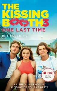 Beth Reekles - The Kissing Booth - tome 3 - One last time.