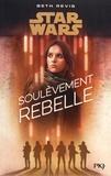 Beth Revis - Star Wars  : Soulèvement rebelle.