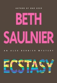 Beth Saulnier - Ecstasy - An Alex Bernier Mystery.