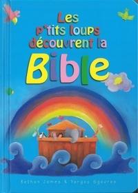 Bethan James et Yorgos Sgouros - Les p'tits loups découvrent la Bible.