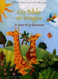 Bethan James et Krisztina Kallai Nagy - Ma Bible en images - Je joue et je colorie.
